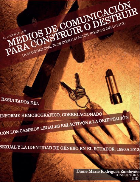 Lanzamiento del Poder de los medios de comunicación para construir o destruir - Resultados del informe hemerografico de los cambios relativos por orientación sexual e identidad de genero - Consultora del BID Diane Rodriguez