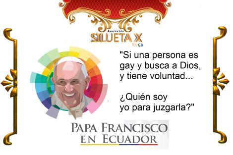 Papa Francisco en Ecuador y LGBT - Homosexuales Silueta X