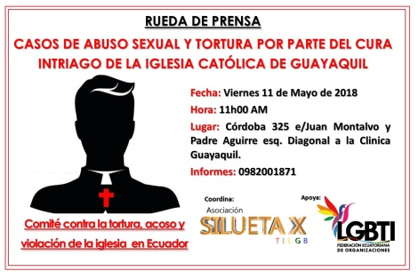 Casos de abuso sexual y tortura del Cura Intriago de la iglesia catolica de guayaquil - Asociación Silueta X - Federación ecuatoriana de organizaciones LGBTI - Comite